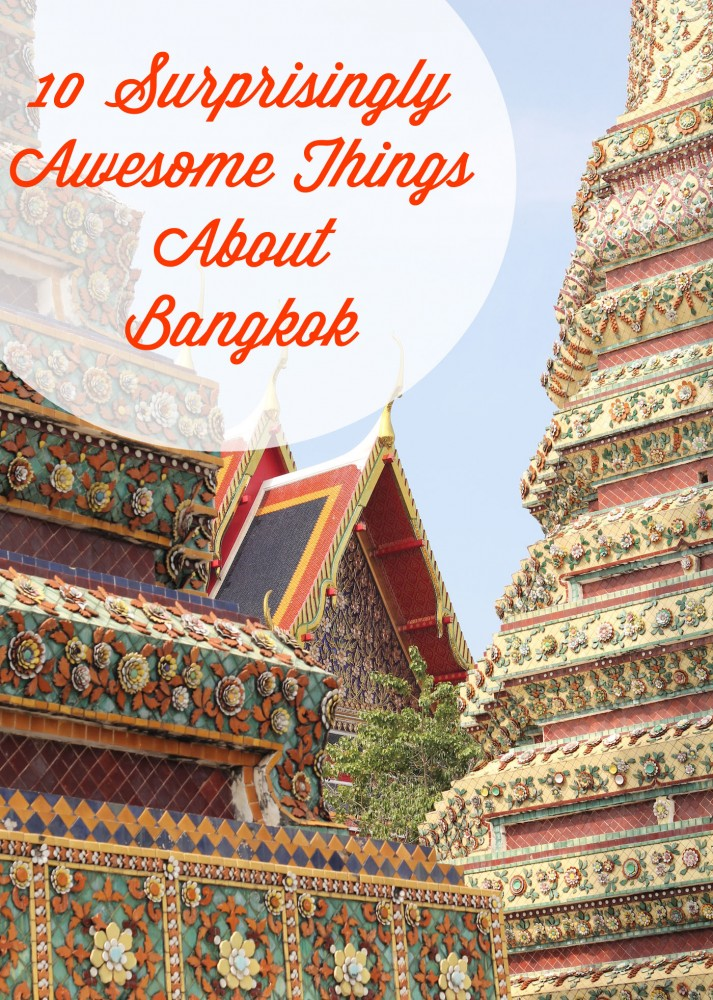 10 Surprisingly Awesome Things About Bangkok