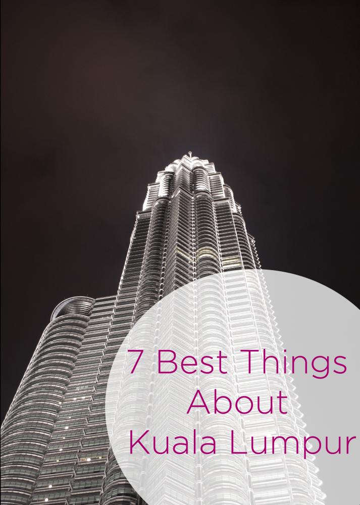 7 Best Things About Kuala Lumpur