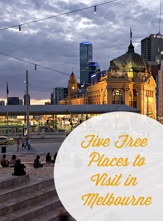 Five Free Places To Visit in Melbourne