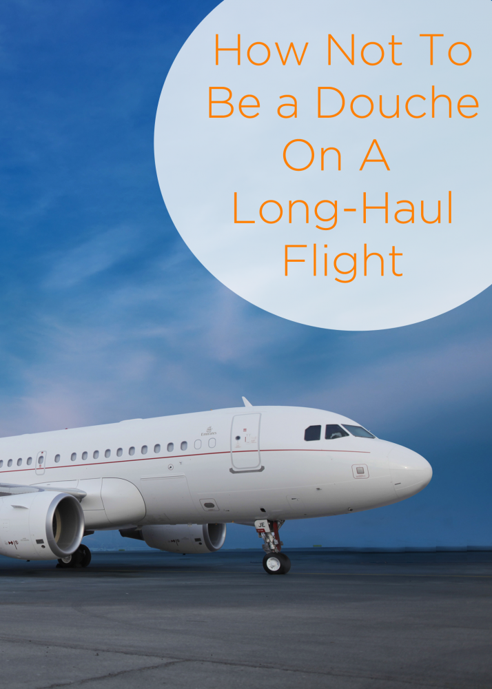 Flight Etiquette on a Long Haul Flight