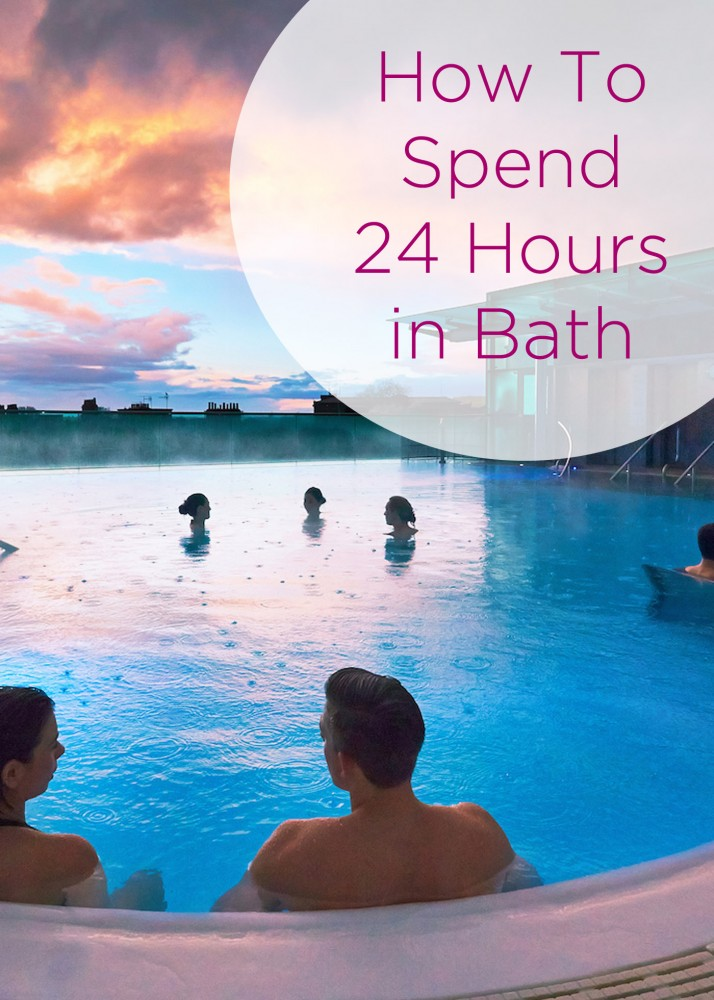 How To Spend 24 Hours in Bath