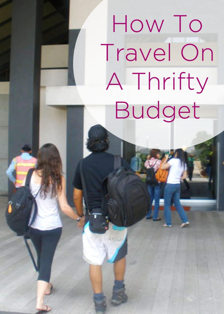 How To Travel On A Thifty Budget