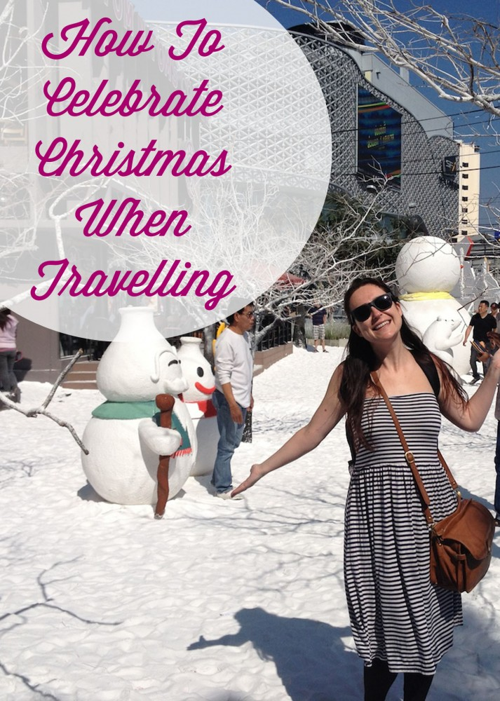 How to celebrate Christmas when travelling