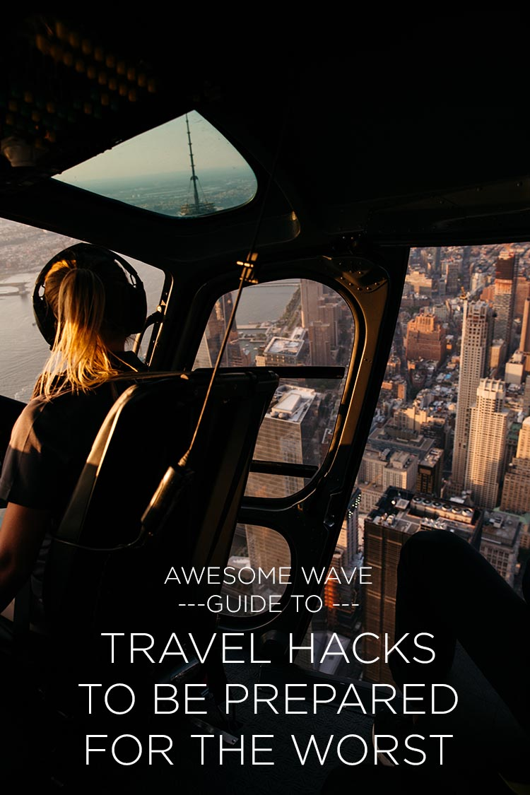Travel Hacks to be prepared for the worst