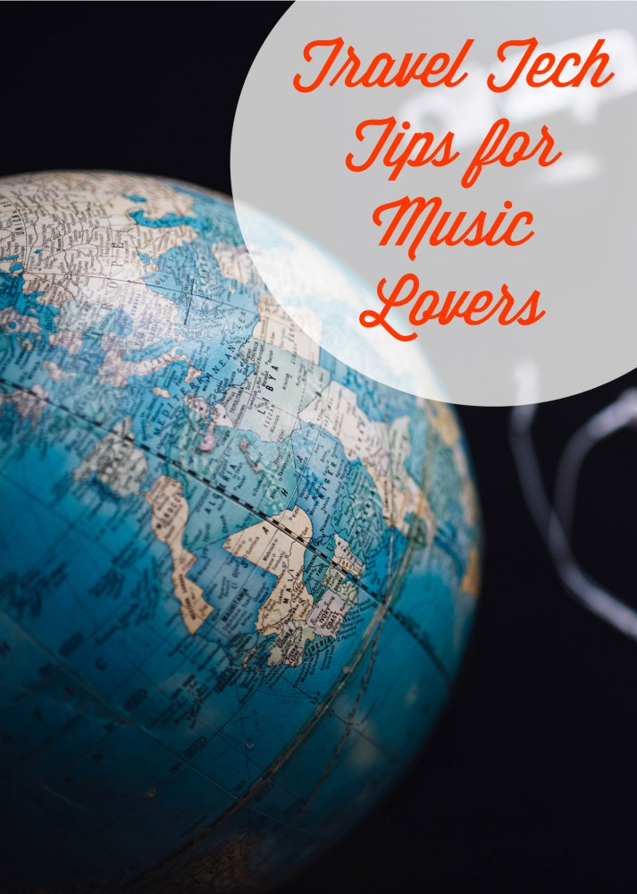 Travel Tech Tips for Music Lovers