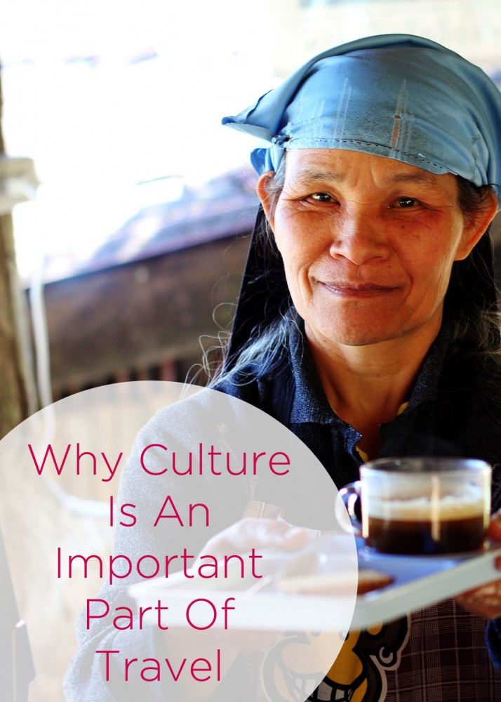 Why Culture Is An Important Part of Travel